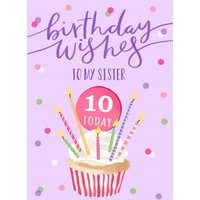 Okey Dokey Illustrated Cupcake Sister 10 Today Birthday Card, Standard Size By Moonpig