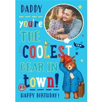 Paddington Bear Coolest In Town Daddy Birthday Photo Upload Card , Giant Size By Moonpig