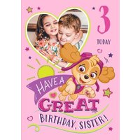 Paw Patrol Photo Upload Birthday Card For Sister Have A Great Birthday, Standard Size By Moonpig
