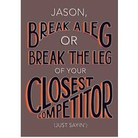 Break A Leg Competitor Personalised Text Card, Large Size By Moonpig