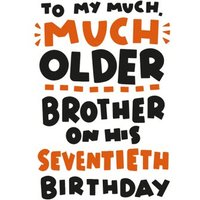 Too My Much Older Brother On His Seventieth Birthday Card, Large Size By Moonpig