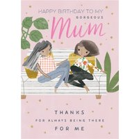 Pigment Hey Girl To My Gorgeous Mum Thanks For Always Being There Me Birthday Card