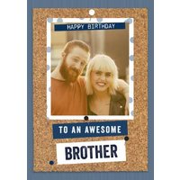 Photo Upload To An Awesome Brother Birthday Card, Giant Size By Moonpig