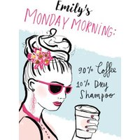 Birthday Card - Coffee Dry Shampp Monday Morning Glamorous Fashion, Large Size By Moonpig