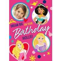 Disney Princesses Dream Big On Your Birthday Photo Upload Card, Standard Size By Moonpig