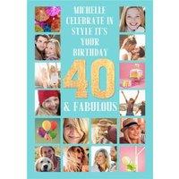 40 & Fabulous Multi Photo Upload Birthday Card, Large Size By Moonpig