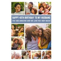 Happy 40th To My Husband Multiple Photo Upload Birthday Card, Large Size By Moonpig
