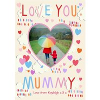 Mother's Day Card - Love You Mummy Photo Upload, Large Size By Moonpig