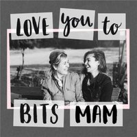 Love You To Bits Mam Photo Mother's Day Card, Square Card Size By Moonpig