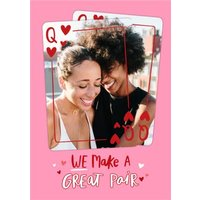 We Make A Great Pair Pink Playing Cards Photo Upload Valentines Card, Standard Size By Moonpig