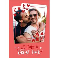 We Make A Great Pair Red Playing Cards Photo Upload Valentines Card, Large Size By Moonpig