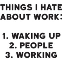 Modern Funny Typographical Things I Hate About Work Card, Standard Size By Moonpig