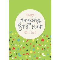 Scatterbrain Bright Graphic Shapes Pattern Amazing Brother Birthday Card, Standard Size By Moonpig