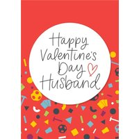Bright Graphic Pattern Happy Valentine's Day Husband, Large Size By Moonpig