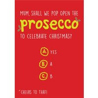 Mum Shall We Pop The Prosecco Funny Christmas Card, Standard Size By Moonpig