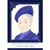 Funny Humour Comedy Downton Abbey Violet Crawley Old Age Joke Birthday Card, Large Size By Moonpig
