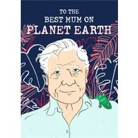 David Attenborough Best Mum On Planet Earth Mother's Day Card, Standard Size By Moonpig