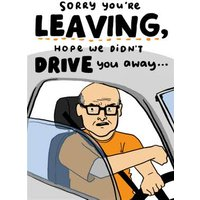 Sorry You Are Leaving Hope We Didnt Drive Away Card, Giant Size By Moonpig