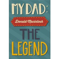 Personalised Name My Dad The Legend Card, Large Size By Moonpig