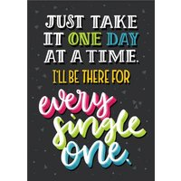 Neon Letters Just Take It One Day At A Time Card, Large Size By Moonpig