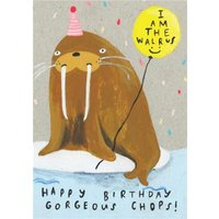 Happy Birthday Gorgeous Chops Walrus Card, Standard Size By Moonpig