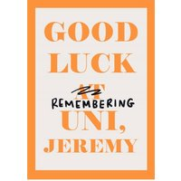 Good Luck At Uni Personalised Text Card, Large Size By Moonpig