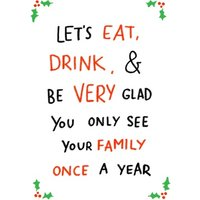 Funny Christmas Card Let's Eat, Drink & Be Very Glad, Standard Size By Moonpig