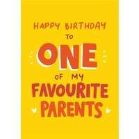 Funny Happy Birthday To One Of My Favourite Parents Card, Standard Size By Moonpig