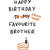 Happy Birthday From Your Favourite Brother Funny Card, Large Size By Moonpig