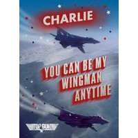 Top Gun You Can Be My Wingman Anytime Birthday Card, Large Size By Moonpig