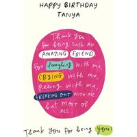 Personalised Thank You For Being Happy Birthday Card, Large Size By Moonpig
