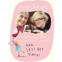 Lets Get Tipsy Photo Upload Birthday Card, Large Size By Moonpig