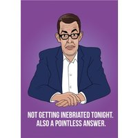 Not Getting Inebriated Tonight Pointless Card, Large Size By Moonpig