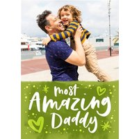 Bright Green The Most Amazing Daddy Happy Father's Day Photo Card, Standard Size By Moonpig