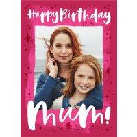 Photo Upload Happy Birthday Mum Mom Card, Standard Size By Moonpig