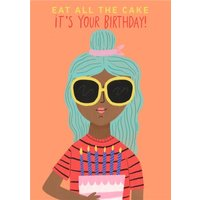Yay Today Illustrated Eat All The Cake Birthday Card, Standard Size By Moonpig