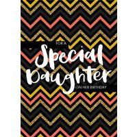 Glittered Chevron Happy Birthday For A Special Daughter Card, Standard Size By Moonpig