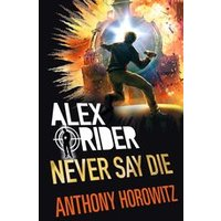 Alex Rider #11: Never Say Die
