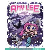 Amy Lee #1: Amy Lee and the Darkness Hex