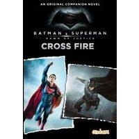 Batman v Superman: Cross Fire Companion Novel