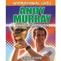 Inspirational Lives: Andy Murray