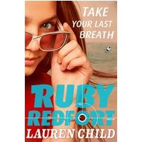 Ruby Redfort #2: Take Your Last Breath