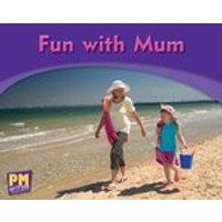 PM Writing Emergent: Fun With Mum (PM Magenta) Levels 1, 2 x 6