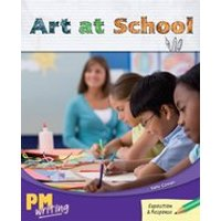 PM Writing 4: Art at School (PM Emerald) Level 26