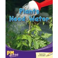 PM Writing 3: Plants Need Water (PM Gold/Silver) Levels 22, 23