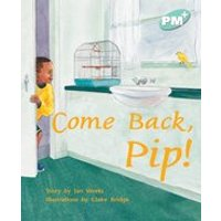 PM Turquoise: Come Back, Pip (PM Plus Storybooks) Level 17 x 6