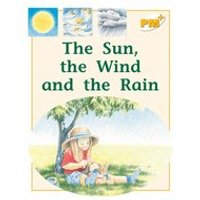 PM Yellow: Sun, the Wind and the Rain (PM Plus Non-fiction) Levels 8, 9