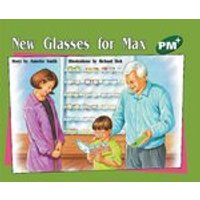 PM Green: New Glasses for Max (PM Plus Storybooks) Level 13 x 6