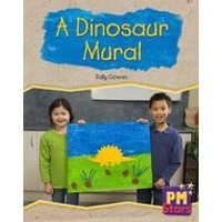 PM Green: A Dinosaur Mural (PM Stars) Level 14/15