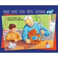 PM Blue: Max and the Bird House (PM Plus Storybooks) Level 11 x 6